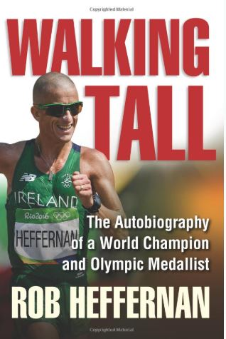 "Rob Heffernan's Autobiography entitled ""Walking Tall"""